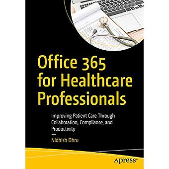 Office 365 for Healthcare Professionals - Improving Patient Care Throu