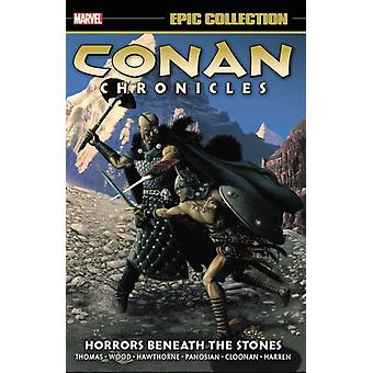 Conan Chronicles Epic Collection Horrors Beneath The Stones par Thomas & RoyWood & Brian