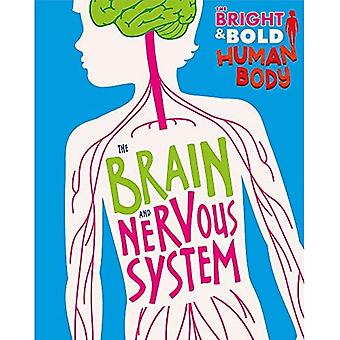The Bright and Bold Human Body: The Brain and Nervous System (The Bright and Bold Human Body)