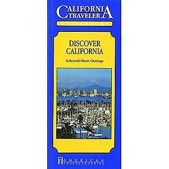 California Traveler: Discover California, Selected Short Outings