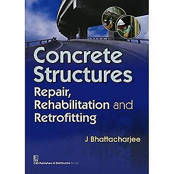 Betonnen constructies: Reparatie, rehabilitatie en retrofitting