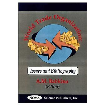 World Trade Organization : Issues and Bibliography