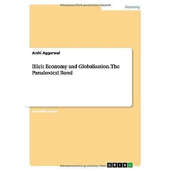 l'économie illicite et la mondialisation. le lien paradoxal