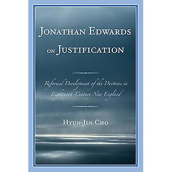 Jonathan Edwards on Justification - Reform Development of the Doctrine