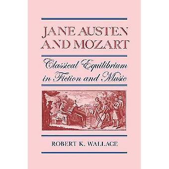جين أوستن وموزار -- التوازن الكلاسيكي في الخيال والموسيقى من قبل