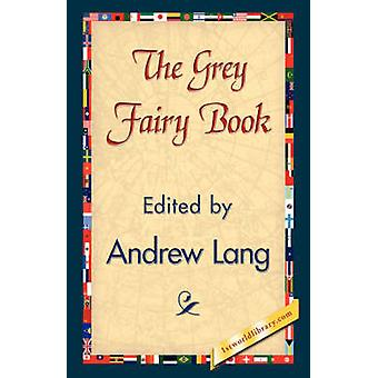 The Grey Fairy Book by Andrew Lang - 9781421838243 Book