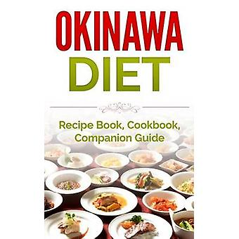 Okinawa Diet - Recipe Book - Cookbook - Companion Guide by Wade Migan