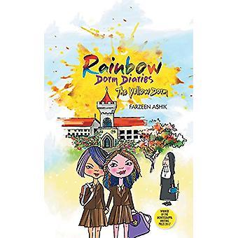 Rainbow Dorm Diaries - The Yellow Dorm by Farzeen Ashik - 978154370009