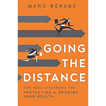 Going the Distance - Low-Risk Strategies for Protecting & Growing