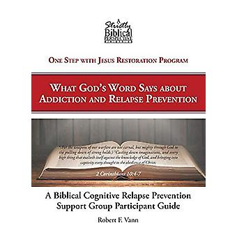 A Biblical Cognitive Relapse Prevention Support Group - What God's Wor