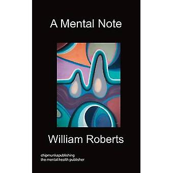 A Mental Note by William Roberts - 9781849916509 Book