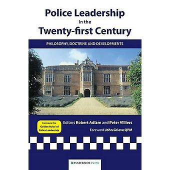 Police Leadership in the 21st Century - Philosophy - Doctrine and Deve
