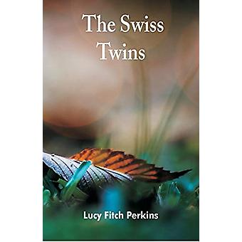 The Swiss Twins by Lucy Fitch Perkins - 9789352975693 Book