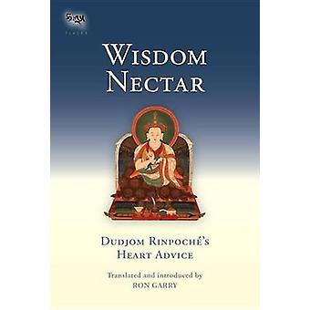 Sagesse Nectar Dudjom Rinpoché's Heart Advice Tsadra Foundation