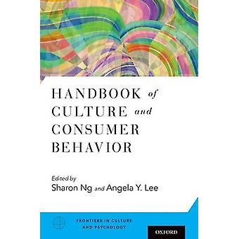 Handbook of Culture and Consumer Behavior par Edited by Sharon Ng &Edited by Angela Y Lee