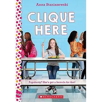 Clique Here A Wish Novel