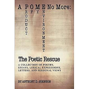 A P O M E No More: The Poetic Rescue: Product of My Environment