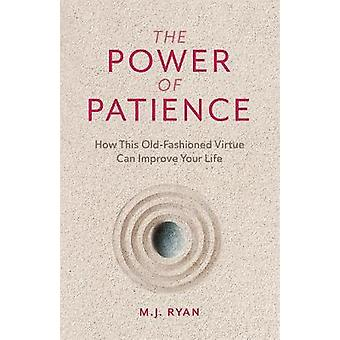 The Power of Patience How This OldFashioned Virtue Can Improve Your Life