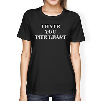 Ik haat je de minste Women's zwarte Short Sleeve Tee cadeau voor haar