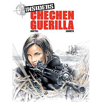 Insiders Chechen Guerrilla Chechen Guerilla v. 1 by Jean Claude Bartoll & Illustrated by Renaud Garreta