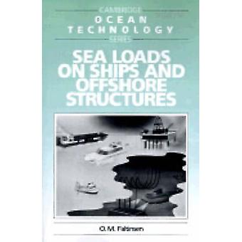 Sea Loads on Ships and Offshore Structures by O. M. Faltinsen