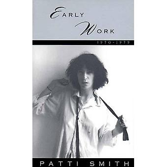 Early Work - 1970-1979 by Patti Smith - 9780393313017 Book