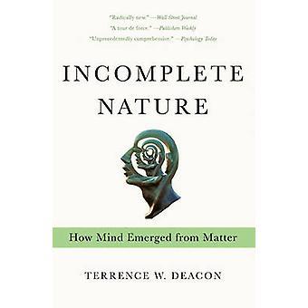 Natureza incompleta - como mente emergiu da matéria por Terrence W. Deacon
