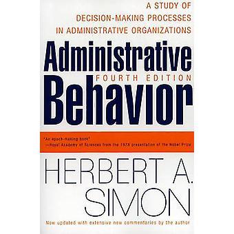 Administrative Behavior - eine Studie der Entscheidungsprozesse im Admi