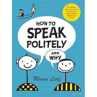 Wie man höflich und warum spricht von Munro Leaf - 9780789313522 Buch