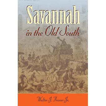 Savannah dans le vieux Sud (nouvelle édition) par Walter J. Fraser - 9780820