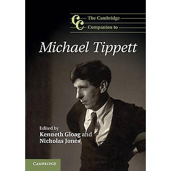 The Cambridge Companion to Michael Tippett by Kenneth Gloag - Nichola