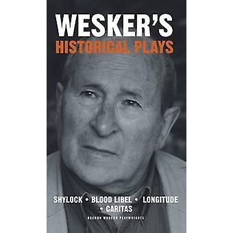 Wesker historische Stücke von Arnold Wesker - 9781849431446 Buch