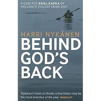 Behind God's Back by Harri Nykanen - Kristian London - 9781908524423