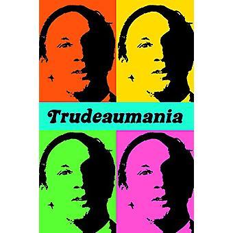 Trudeaumania av Paul Litt - 9780774834049 bok