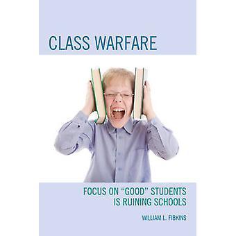 "Class Warfare - Focus on ""Good"" Students Is Ruining Schools"