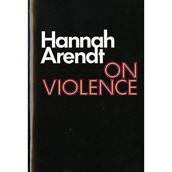 Über Gewalt von Hannah Arendt - 9780156695008 Buch