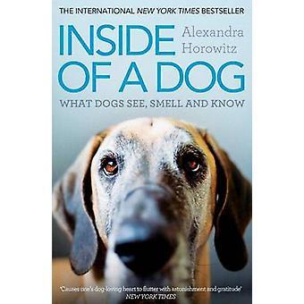 Innsiden av en hund - hva hundene - lukt - og vet Alexandra Horowi