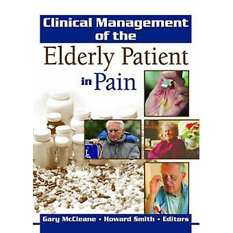 Clinical Management of the Elderly Patient in Pain by Gary J. McClean