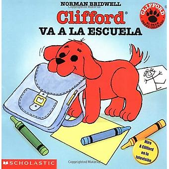 Clifford Va a la Escuela = Clifford's First School Day (Clifford the Big Red Dog (Spanish Paperback))