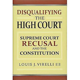Squalificare l'alta Corte: Corte suprema ricusazione e la costituzione