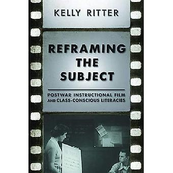 Reframing the Subject: Postwar Instructional Films and the Legacy of Class-Conscious Mass Literacies (Pittsburgh...