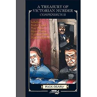 Treasury of Victorian Murder Compendium II, A : Including: The Borden Tragedy; The Mystery of Mary Rogers; The...