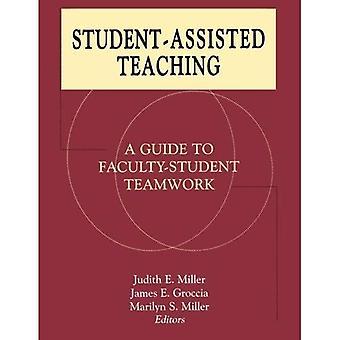 Student-gestützte Lehre: Eine Anleitung zur Fakultät-Student Teamwork