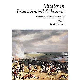 Studien in den internationalen Beziehungen: Essays von Philip Windsor