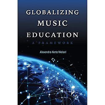Enseignement de la musique qui se mondialise: Un Framework (contrepoints: musique et éducation)