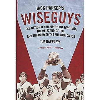Jack Parker's Wiseguys: de nationale kampioen Bu Terriers, de Blizzard van ' 78, en de weg naar de Miracle on Ice