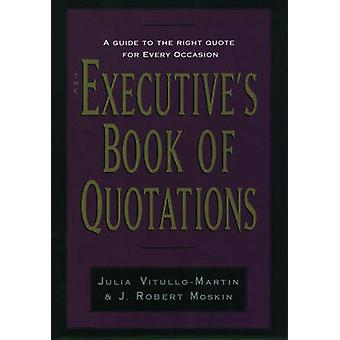The Executives Book of Quotations by VitulloMartin & Julia