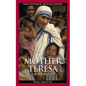 Mother Teresa A Biography by Greene & Meg