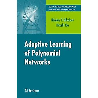 Adaptive Learning of Polynomial Networks  Genetic Programming Backpropagation and Bayesian Methods by Nikolaev & Nikolay