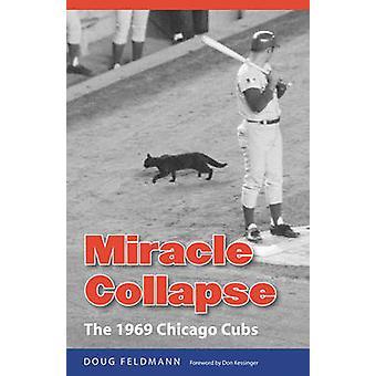 Miracle s'effondrer les Cubs de Chicago 1969 par Feldmann & Doug